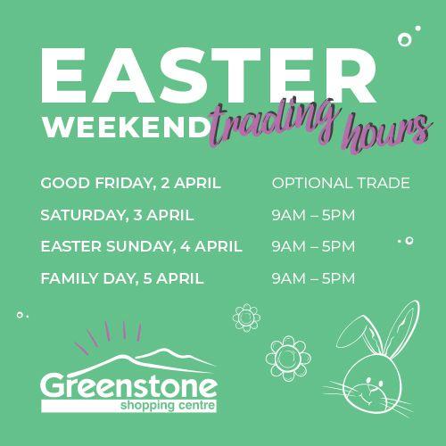 Greenstone Easter Trading Hours